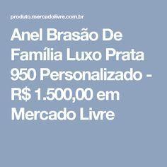Anel Brasão De Família Luxo Prata 950 Personalizado - R$ 1.500,00 em Mercado Livre