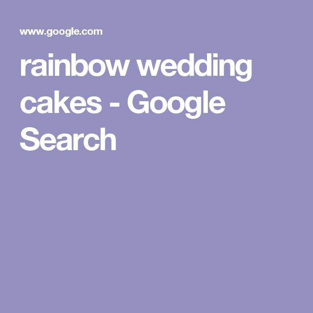 rainbow wedding cakes - Google Search