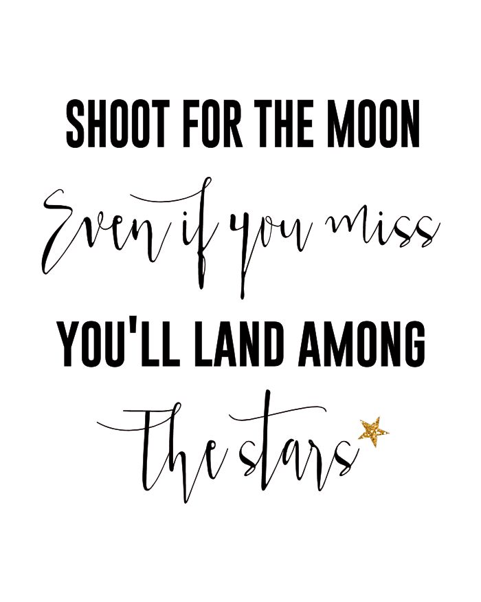 Shoot for the Moon Free Printable - motivation monday, inspiring quotes, sayings #life #inspiration #art