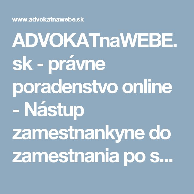 ADVOKATnaWEBE.sk - právne poradenstvo online - Nástup zamestnankyne do zamestnania po skončení rodičovskej dovolenky