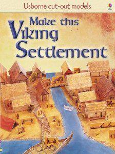 Make This Viking Settlement Usborne Cut Out Models Iain Ashman 9781409505426