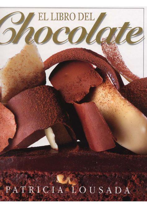 El Libro de Chocolate de Patricia Lousada Libro de recetas de chocoloate | https://lomejordelaweb.es/