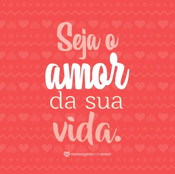 Seja o amor da sua vida. #mensagenscomamor #quotes #frases #pessoas #vida #pensamentos #reflexões #momentos #amor #amordasuavida