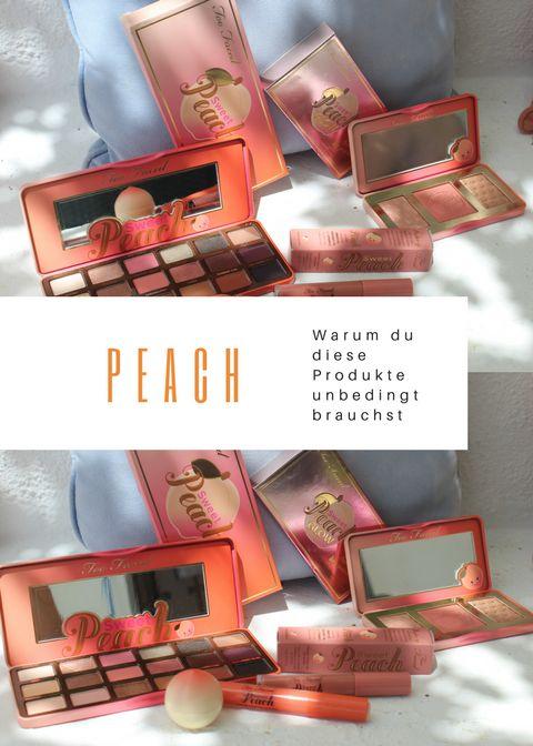 Die #peach Looks von #toofaced verzaubern uns alle - warum auch du #Lidschatten, #Rouge und co in den Farbton Peach brauchst, verrate ich dir  dem