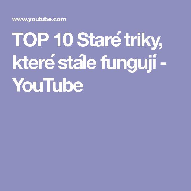 TOP 10 Staré triky, které stále fungují - YouTube