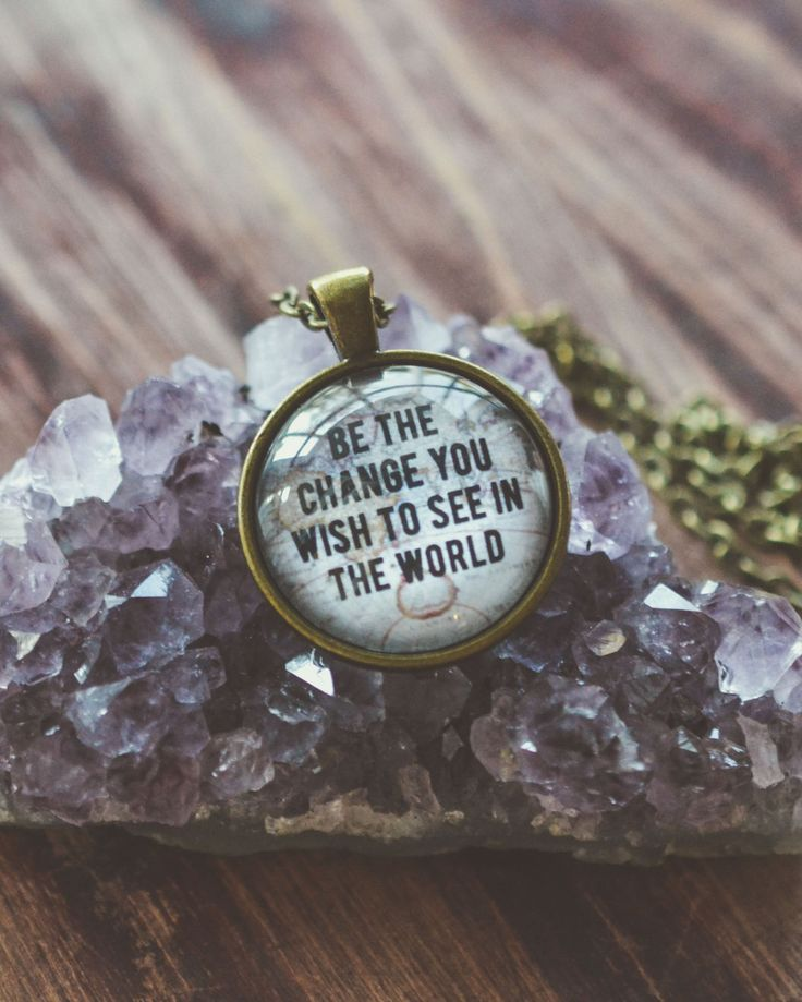 Be The Change You Wish To See In The World Quote Necklace