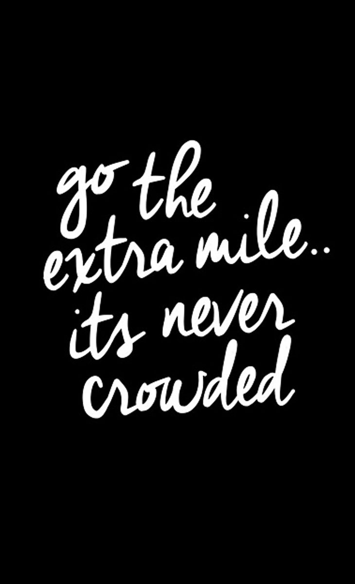 quote | go the extra mile, it's never crowded