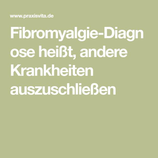 Fibromyalgie-Diagnose heißt, andere Krankheiten auszuschließen