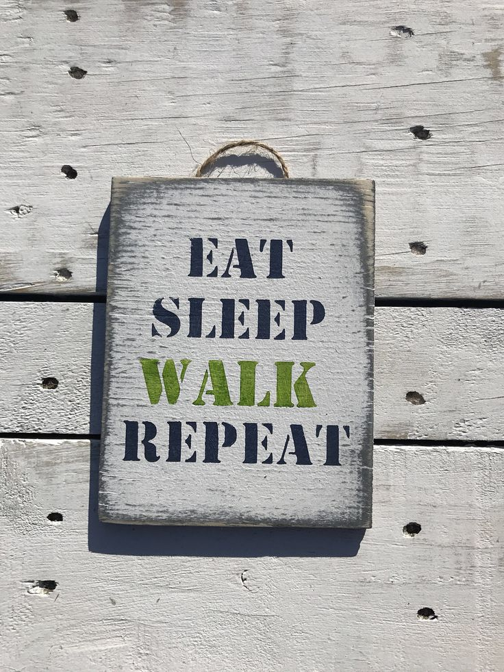 A personal favourite from my Etsy shop https://www.etsy.com/au/listing/509447098/eat-sleep-walk-repeat-sign-walking-dead