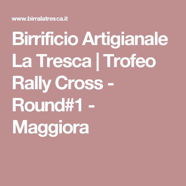 Birrificio Artigianale La Tresca | Trofeo Rally Cross - Round#1 - Maggiora
