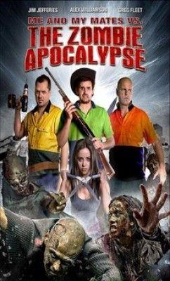 فيلم الرعب والكوميديا Me and My Mates vs. The Zombie Apocalypse 2015 مترجم بجودة HDRip مشاهدة اون لاين علي اكثر من سيرفر وتحميل مباشرة