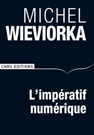 L'impératif numérique ou La nouvelle ère des sciences humaines et sociales ? - Michel Wieviorka