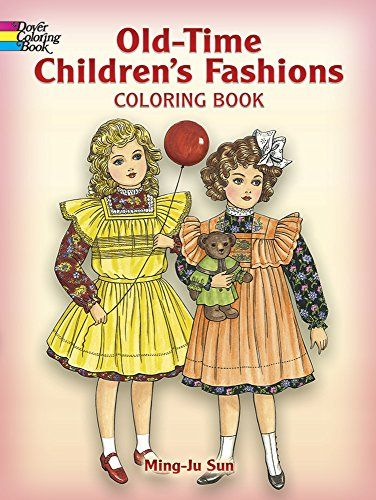 Old Time Childrens Fashions Coloring Book Dover Fashion By Ming