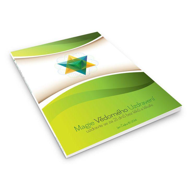 Obálka knihy Magie Vědomého Uzdravení. Je to eBook pro stránky www.vedome-uzdraveni.cz A kniha je tady: http://vedome-uzdraveni.cz/magie-vedomeho-uzdraveni/