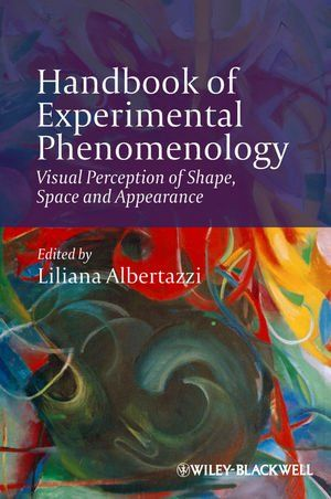 Download Handbook of Experimental Phenomenology: Visual Perception of Shape Space and Appearance ebook free by Liliana Albertazzi in pdf/epub/mobi