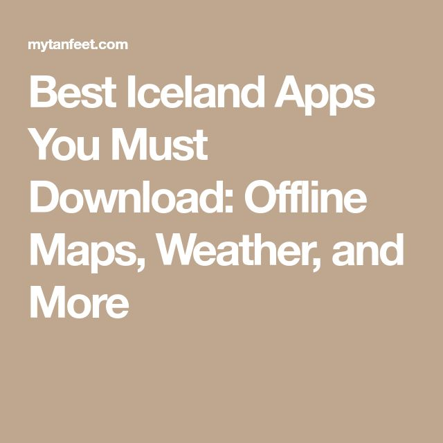 Best Iceland Apps You Must Download: Offline Maps, Weather, and More