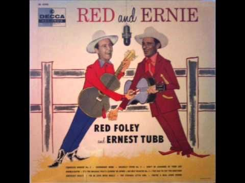 Ernest Tubb & Red Foley - you're a REAL GOOD friend- YouTube