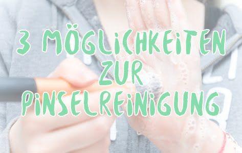 Es gibt viele Möglichkeiten,seine Pinsel sauber zu bekommen. In diesem Blogpost möchte ich euch 3 Arten zeigen, wie ihr eure Kosmetikpinsel reinigen könnt.   3 ways to clean your makeup brushes.