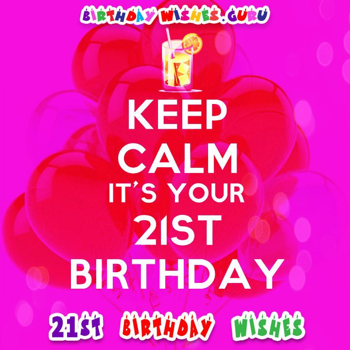 1000+ Ideas About 21st Birthday Wishes On Pinterest