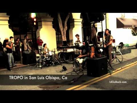 TROPO is a very popular band in San Luis Obispo, CA, they have a unique and original sound! I'd Go Back ® to see TROPO