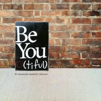 be YOU tiful hand painted sign