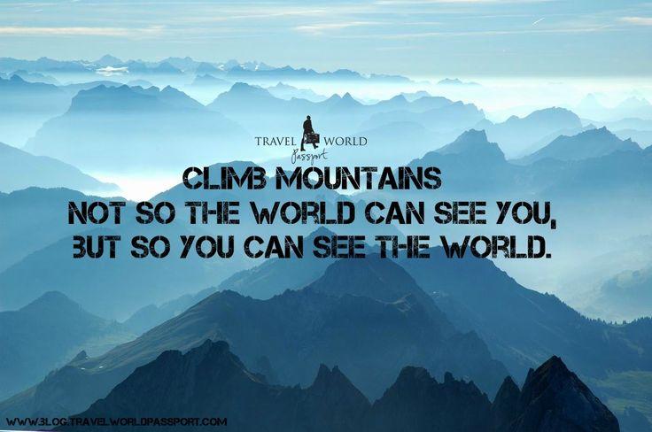 Mountain climbing quotes quotesgram for Living on a mountain