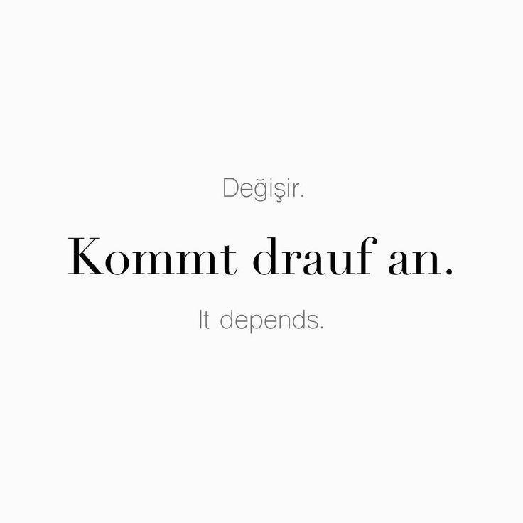 """55 Beğenme, 1 Yorum - Instagram'da Täglich ein Wort (@taglicheinwort): """"Değişir. • Kommt drauf an. • It depends."""""""