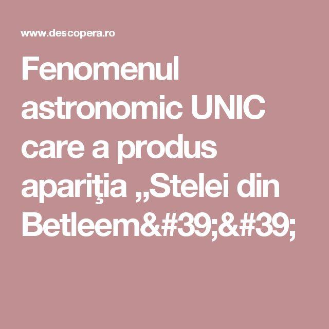 Fenomenul astronomic UNIC care a produs apariţia ,,Stelei din Betleem''