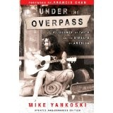 Under the Overpass: A Journey of Faith on the Streets of America (Paperback)By Michael Yankoski