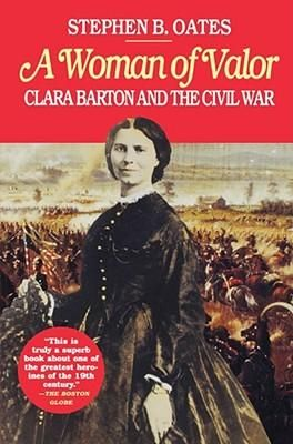 A Woman Of Valor, Clara Barton And The Civil War By Stephen B. Oates, 9780028740126., History ST