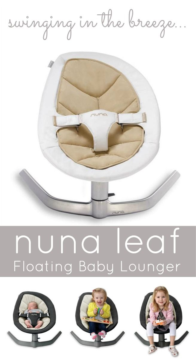 Nuna LEAF Floating Baby Lounger review: make the most of your baby gear with this seat that goes from birth to 130 pounds