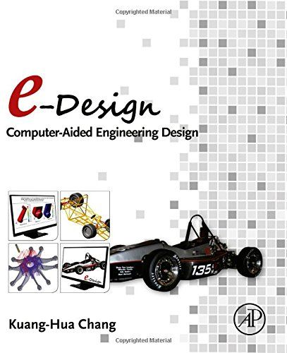E-Design: Computer-Aided Engineering Design by Kuang-Hua ... https://www.amazon.co.uk/dp/0123820383/ref=cm_sw_r_pi_dp_KewmxbR0BE5MB
