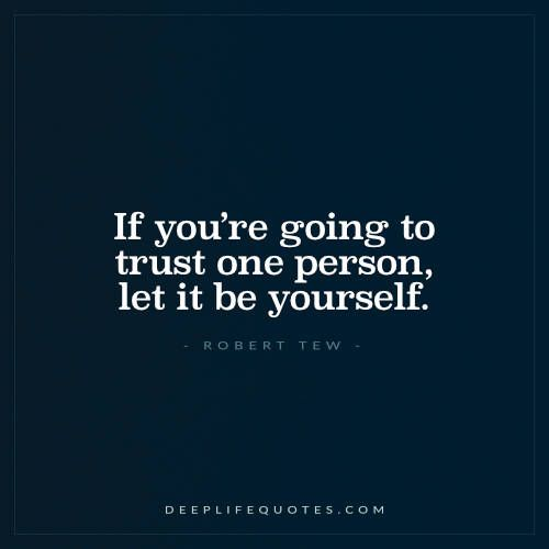 If You're Going to Trust One Person