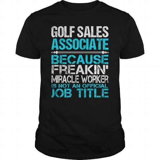 Awesome Tee For Golf Sales Associate T Shirts, Hoodies. Get it here ==► https://www.sunfrog.com/LifeStyle/Awesome-Tee-For-Golf-Sales-Associate-123752903-Black-Guys.html?41382
