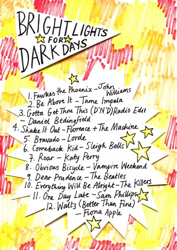Friday Playlist: Bright Lights for Dark Days -  Songs to help you get through tough times.