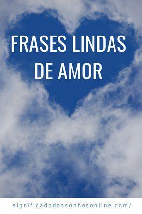 Veja Frases Lindas De Amor Para Surpreender A Pessoa Amada Clique