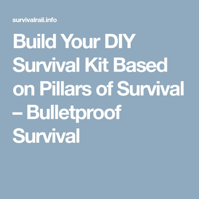 411 best gear images on pinterest hunting survival gear and backpacks build your diy survival kit based on pillars of survival bulletproof survival fandeluxe Image collections