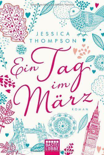 Ein Tag im März: Roman von Jessica Thompson http://www.amazon.de/dp/3404169255/ref=cm_sw_r_pi_dp_XsGaub04HRWYS