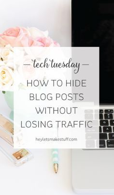 Hide Blog Posts—Without Losing Traffic!