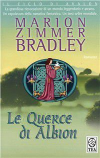 Foto Cover di Le querce di Albion, Libro di Marion Zimmer Bradley, edito da TEA