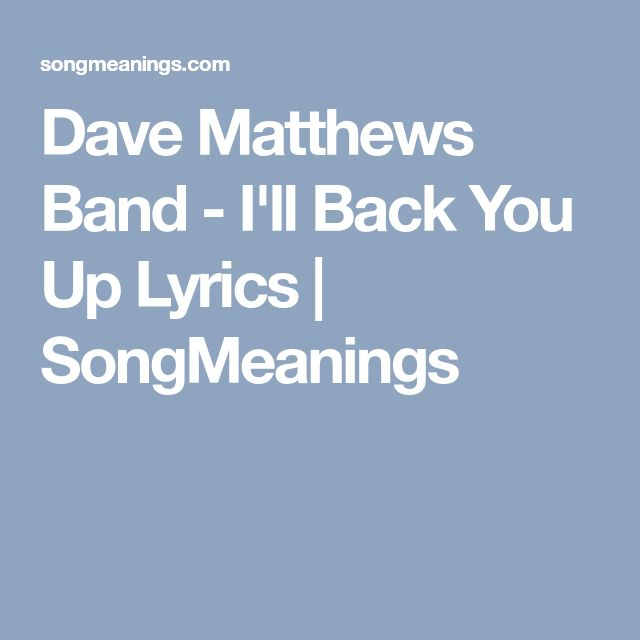 Dave Matthews Band   Iu0027ll Back You Up Lyrics | SongMeanings