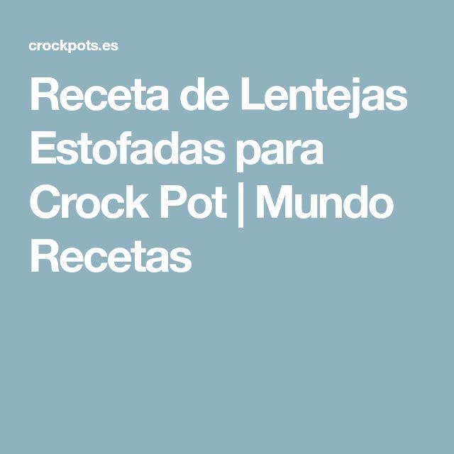 Receta de Lentejas Estofadas para Crock Pot | Mundo Recetas