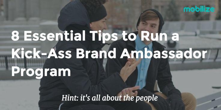 8 Essential Tips to Run a Kick-Ass Brand Ambassador Program - Mobilize