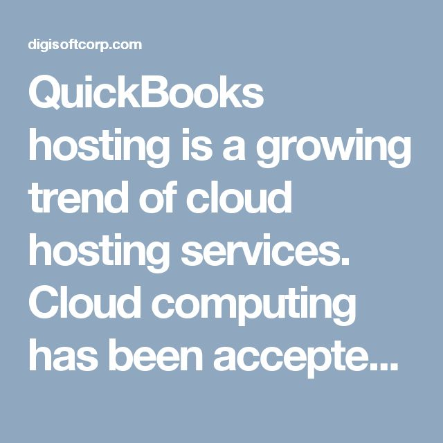 QuickBooks hosting is a growing trend of cloud hosting services. Cloud computing has been accepted as a platform for your IT infrastructure. Various service providers have gained popularity as they have simplified the way in which we manage IT resources.