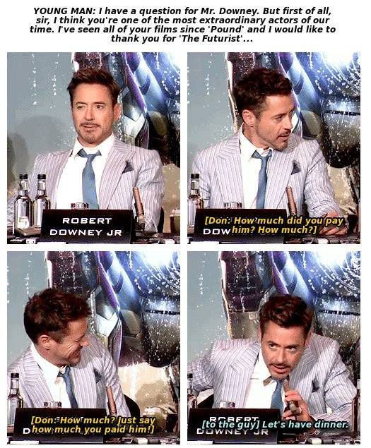 I don't know which is better, Don Cheadle demanding to know how much he was paid or RDJ asking him out.  RDJ asking him out. Hands down.