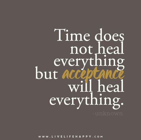 Time does not heal everything   Live Life Happy – Inspirational Quote Posters to Get You through the ...