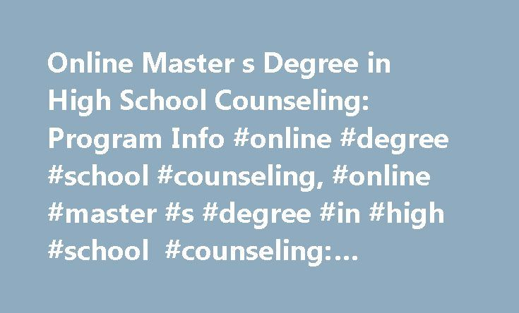 Online Master s Degree in High School Counseling: Program Info #online #degree #school #counseling, #online #master #s #degree #in #high #school #counseling: #program #info http://tennessee.remmont.com/online-master-s-degree-in-high-school-counseling-program-info-online-degree-school-counseling-online-master-s-degree-in-high-school-counseling-program-info/  # Online Master s Degree in High School Counseling: Program Info Essential Information Many schools offer master's degree programs in…