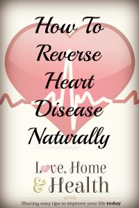 How To Reverse Heart Disease and Unclog Arteries NATURALLY at HOME! - Love, Home, and Health