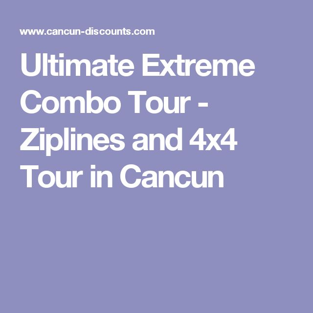 Ultimate Extreme Combo Tour - Ziplines and 4x4 Tour in Cancun