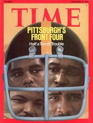 """12/08/1975. Steel Curtain on the cover of TIME. From left to right: LC Greenwood, Dwight White, Ernie Holmes and """"Mean"""" Joe Greene."""